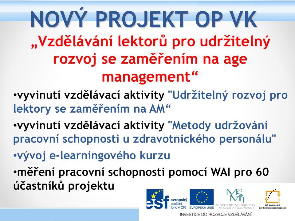 """NOVÝ PROJEKT OP VK """"Vzdělávání lektorů pro udržitelný rozvoj se zaměřením na age management"""" vyvinutí vzdělávací aktivity"""