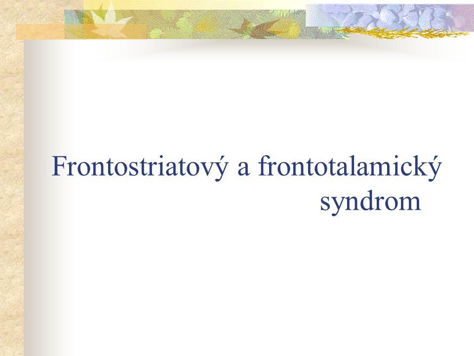 Frontostriatový a frontotalamický syndrom