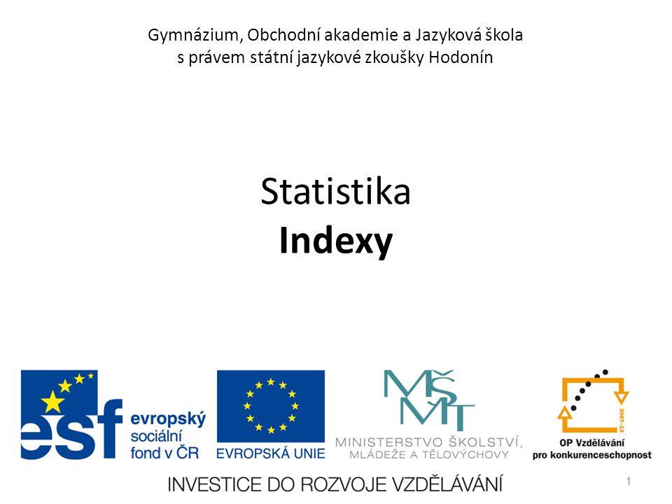 Gymnázium, Obchodní akademie a Jazyková škola s právem státní jazykové zkoušky Hodonín Statistika Indexy 1