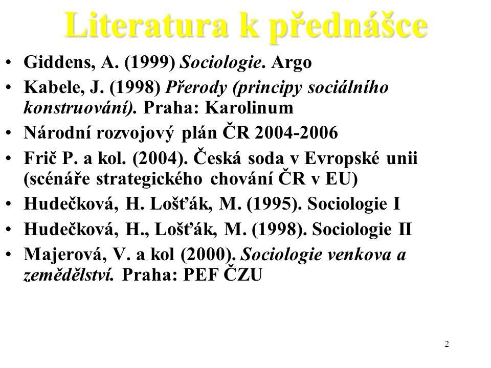 2 Literatura k přednášce Giddens, A.(1999) Sociologie.