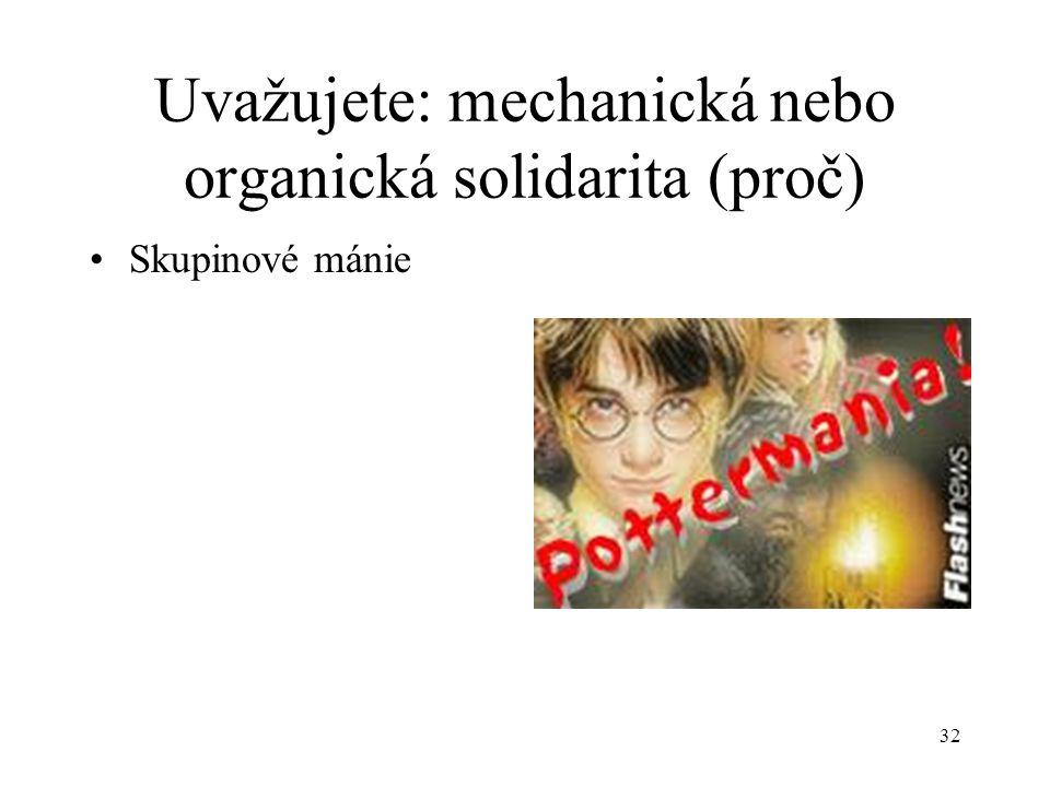 31 Uvažujete: mechanická nebo organická solidarita (proč) Ortodoxní náboženská komunita