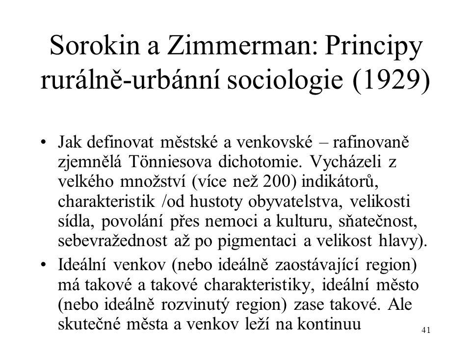 40 Proměny vztahů města a venkova v konceptech vztahů město – venkov II P.A. Sorokin a C.C. Zimmerman: formují druhý teoretický koncept vztahu města a
