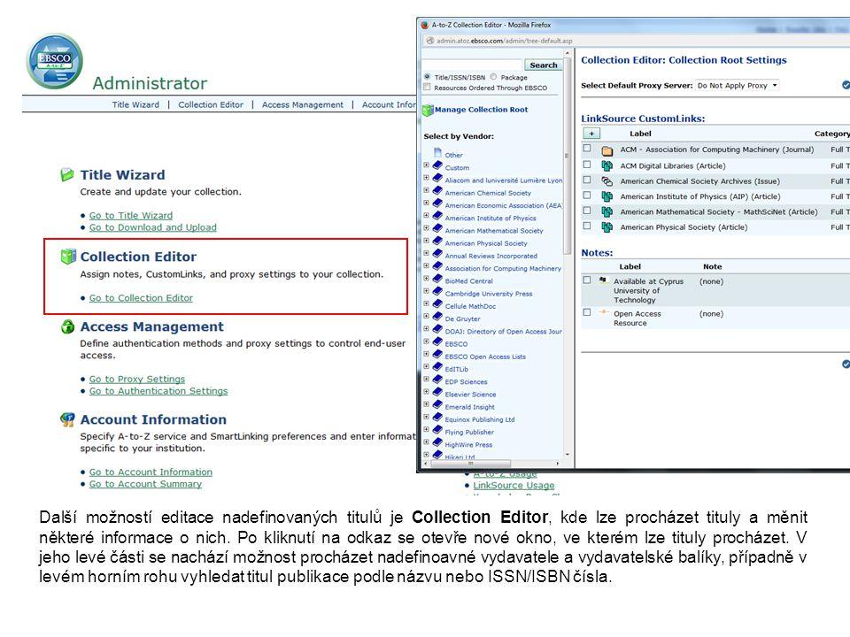 Další možností editace nadefinovaných titulů je Collection Editor, kde lze procházet tituly a měnit některé informace o nich. Po kliknutí na odkaz se
