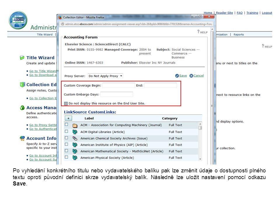 Po vyhledání konkrétního titulu nebo vydavatelského balíku pak lze změnit údaje o dostupnosti plného textu oproti původní definici skrze vydavatelský balík.