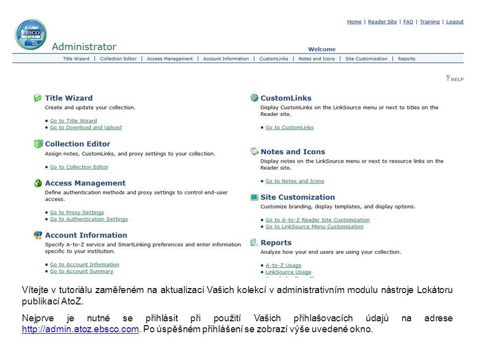 Vítejte v tutoriálu zaměřeném na aktualizaci Vašich kolekcí v administrativním modulu nástroje Lokátoru publikací AtoZ. Nejprve je nutné se přihlásit