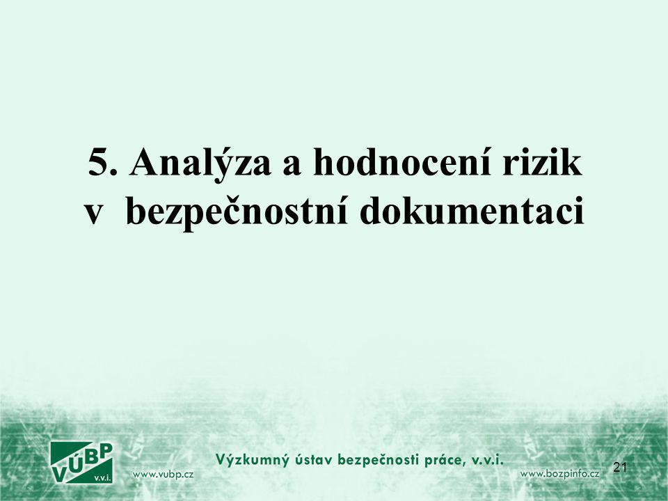 21 5. Analýza a hodnocení rizik v bezpečnostní dokumentaci