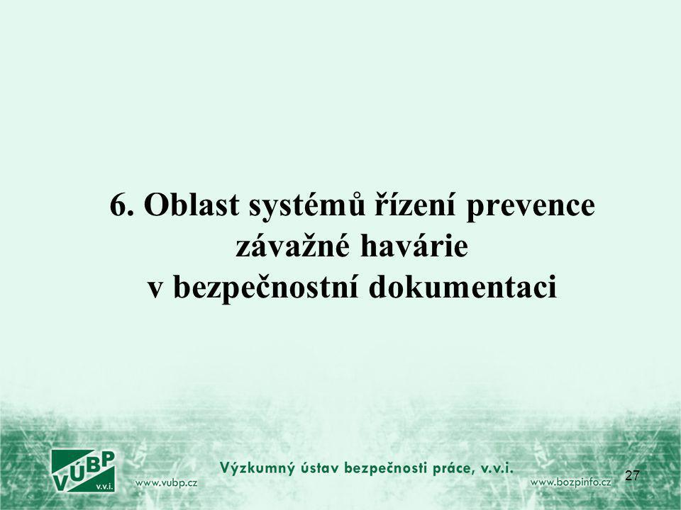 27 6. Oblast systémů řízení prevence závažné havárie v bezpečnostní dokumentaci