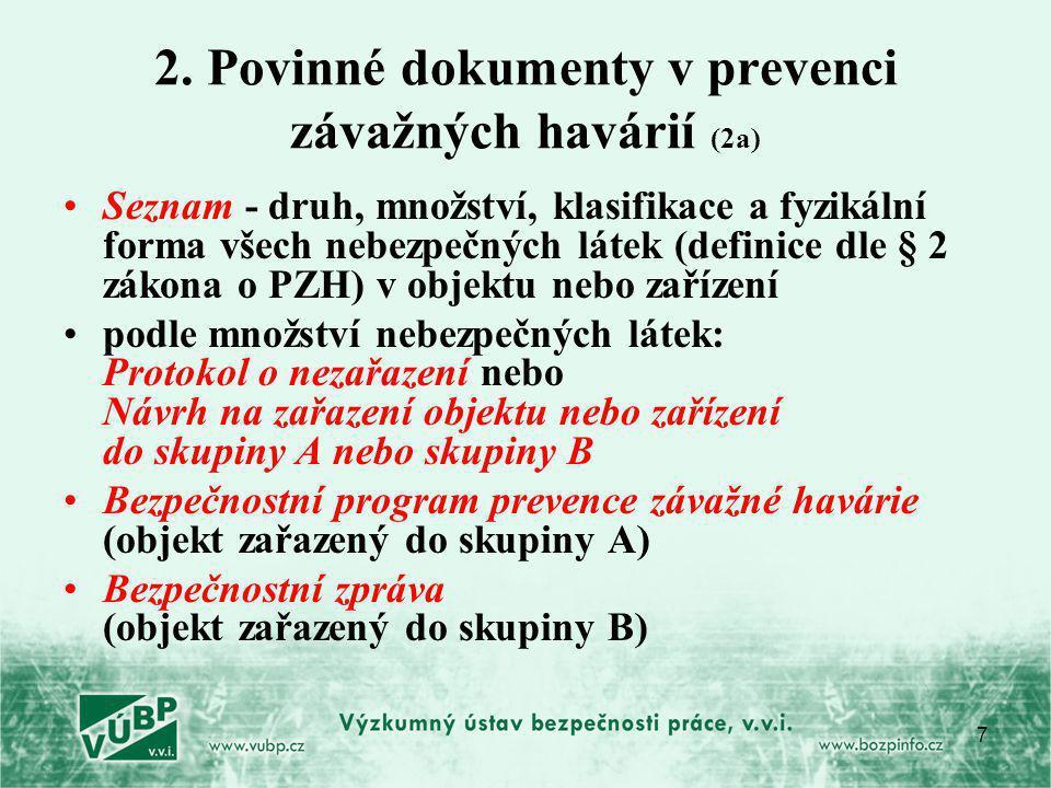 7 2. Povinné dokumenty v prevenci závažných havárií (2a) Seznam - druh, množství, klasifikace a fyzikální forma všech nebezpečných látek (definice dle