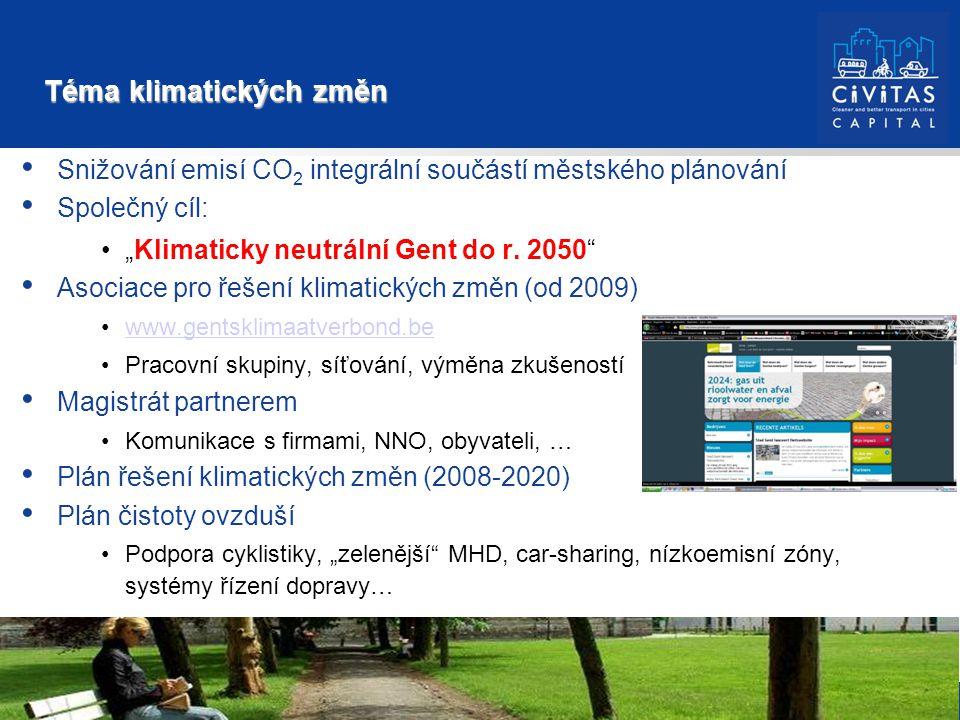 """Téma klimatických změn Téma klimatických změn Snižování emisí CO 2 integrální součástí městského plánování Společný cíl: """"Klimaticky neutrální Gent do r."""