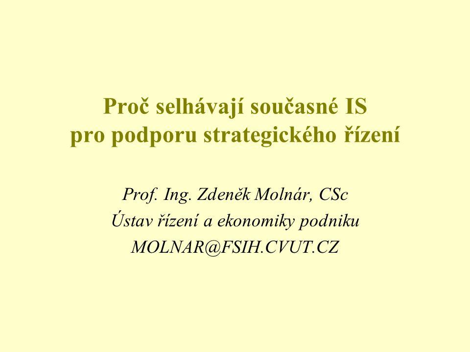 Proč selhávají současné IS pro podporu strategického řízení Prof.