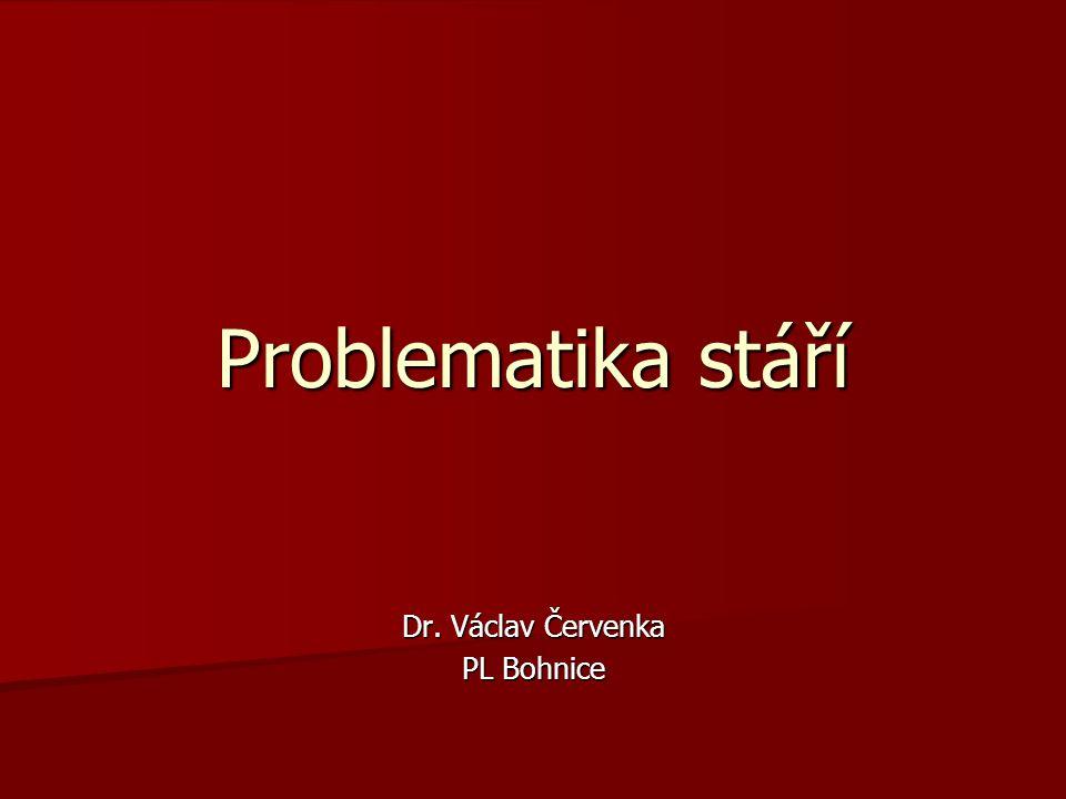 Problematika stáří Dr. Václav Červenka PL Bohnice