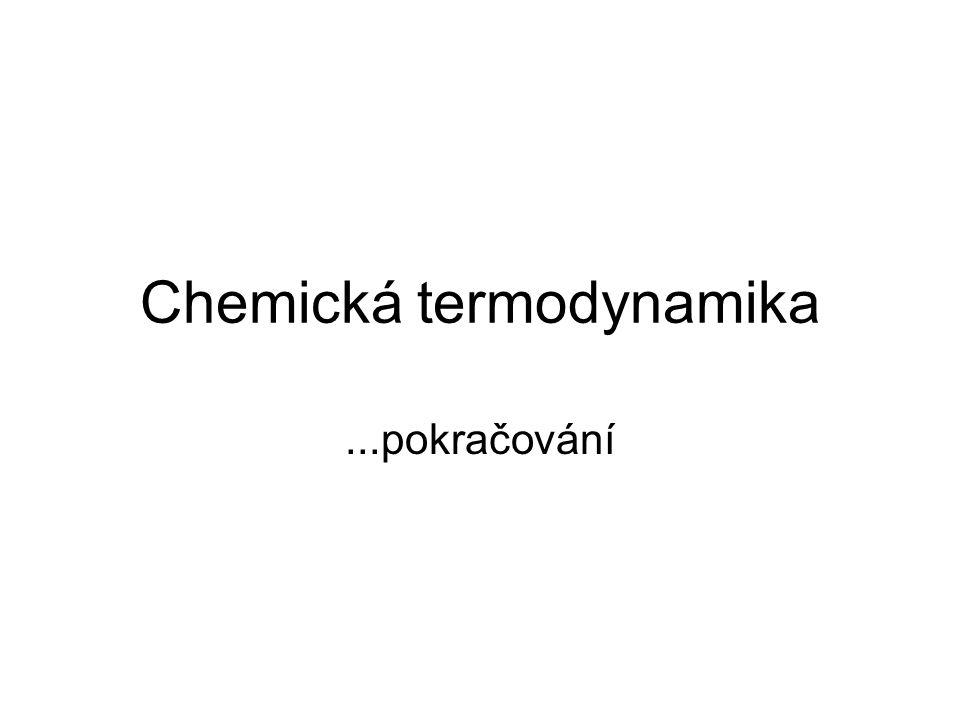 Chemická termodynamika...pokračování