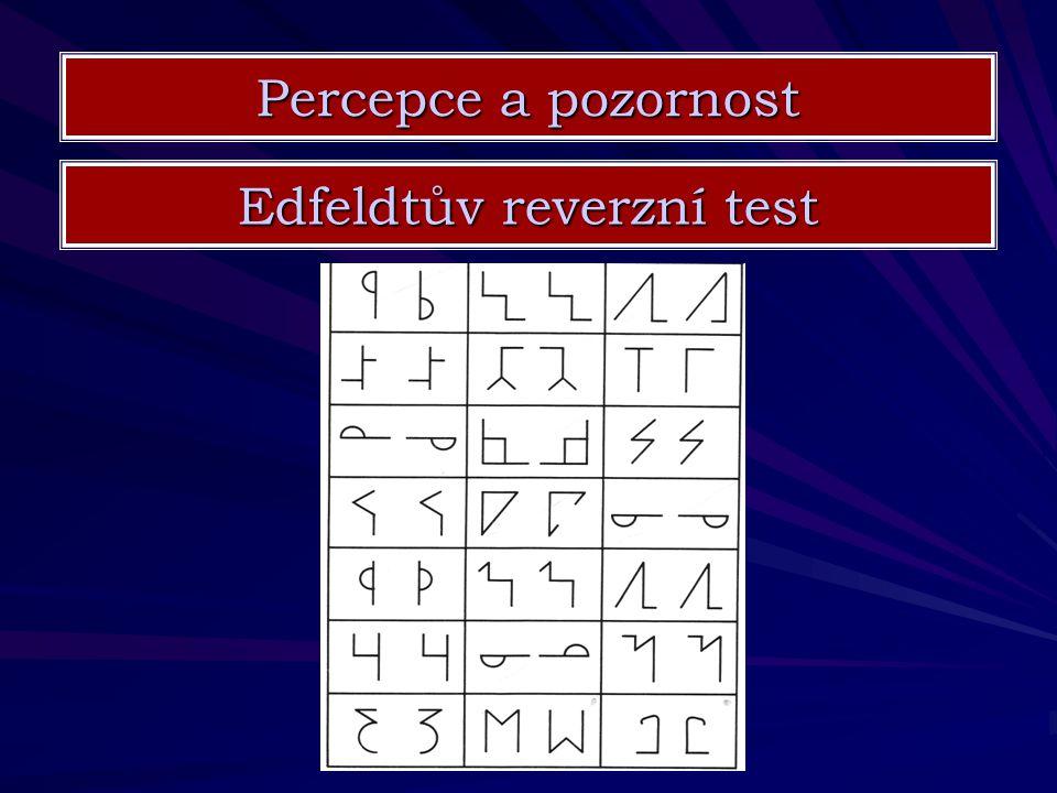Percepce a pozornost Edfeldtův reverzní test