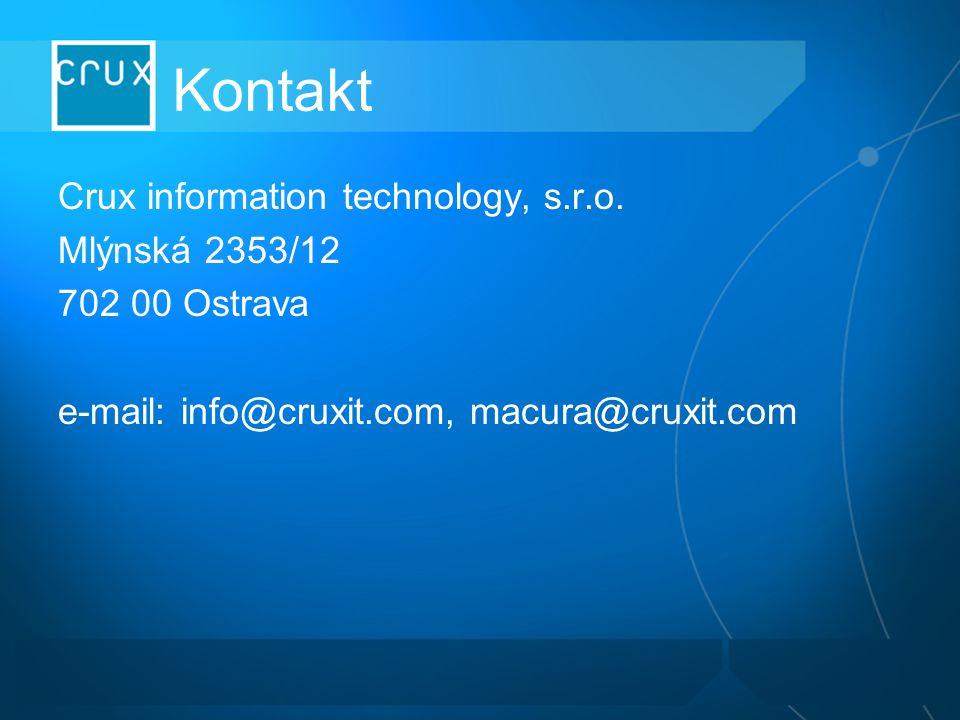 Kontakt Crux information technology, s.r.o. Mlýnská 2353/12 702 00 Ostrava e-mail: info@cruxit.com, macura@cruxit.com