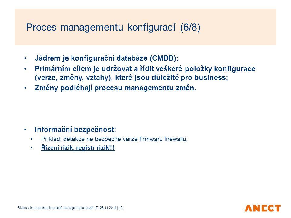 Jádrem je konfigurační databáze (CMDB); Primárním cílem je udržovat a řídit veškeré položky konfigurace (verze, změny, vztahy), které jsou důležité pr