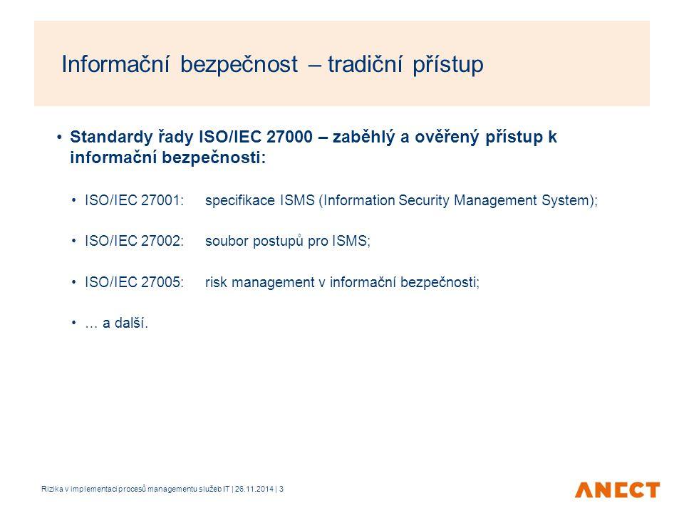 Standardy řady ISO/IEC 27000 – zaběhlý a ověřený přístup k informační bezpečnosti: ISO/IEC 27001:specifikace ISMS (Information Security Management Sys