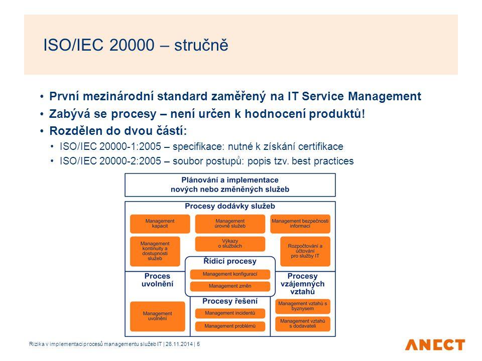 První mezinárodní standard zaměřený na IT Service Management Zabývá se procesy – není určen k hodnocení produktů! Rozdělen do dvou částí: ISO/IEC 2000