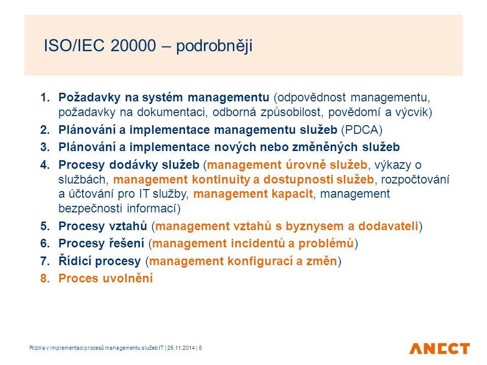1.Požadavky na systém managementu (odpovědnost managementu, požadavky na dokumentaci, odborná způsobilost, povědomí a výcvik) 2.Plánování a implementa