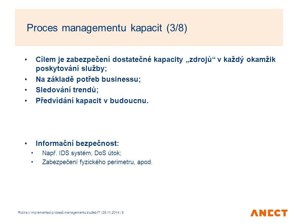 """Cílem je zabezpečení dostatečné kapacity """"zdrojů"""" v každý okamžik poskytování služby; Na základě potřeb businessu; Sledování trendů; Předvídání kapaci"""