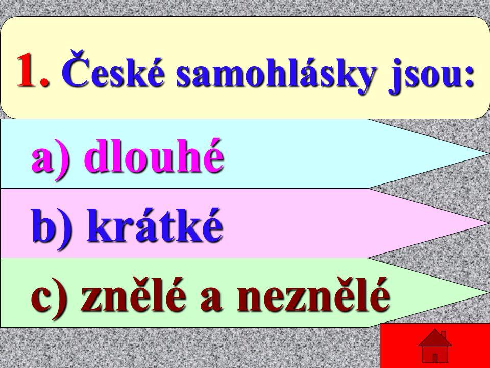 Pozorně si přečti text a vyber správnou odpověď. Pokud neznáš odpověď, klikni na červený domeček. Dozvíš se správnou odpověď.