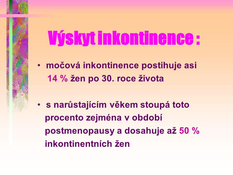 Výskyt inkontinence : močová inkontinence postihuje asi 14 % žen po 30.