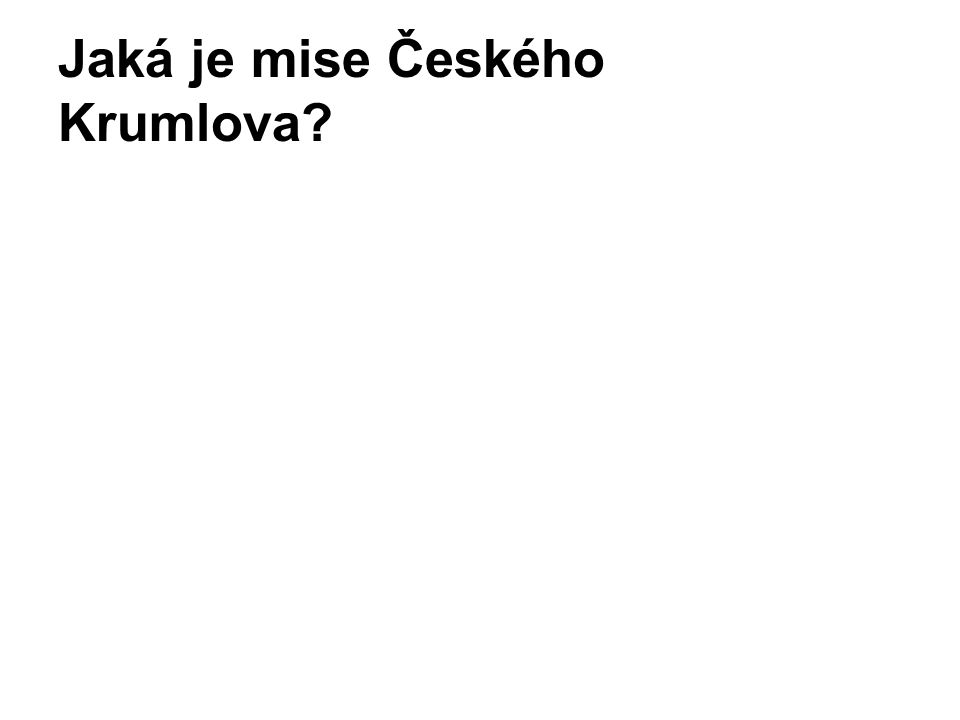 Jaká je mise Českého Krumlova?
