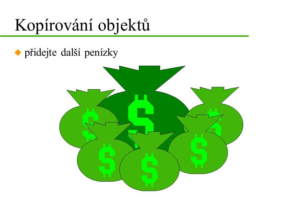 Kopírování objektů u přidejte další penízky