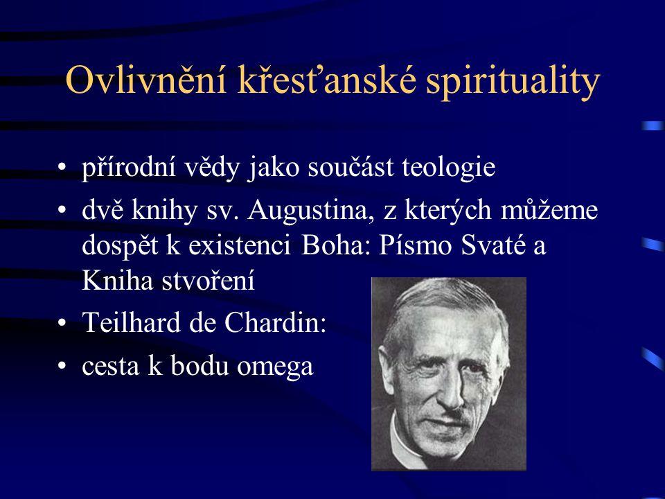 Ovlivnění křesťanské spirituality přírodní vědy jako součást teologie dvě knihy sv. Augustina, z kterých můžeme dospět k existenci Boha: Písmo Svaté a