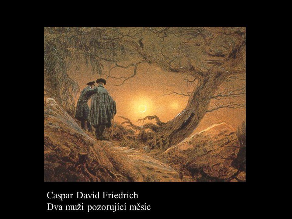Caspar David Friedrich Dva muži pozorující měsíc