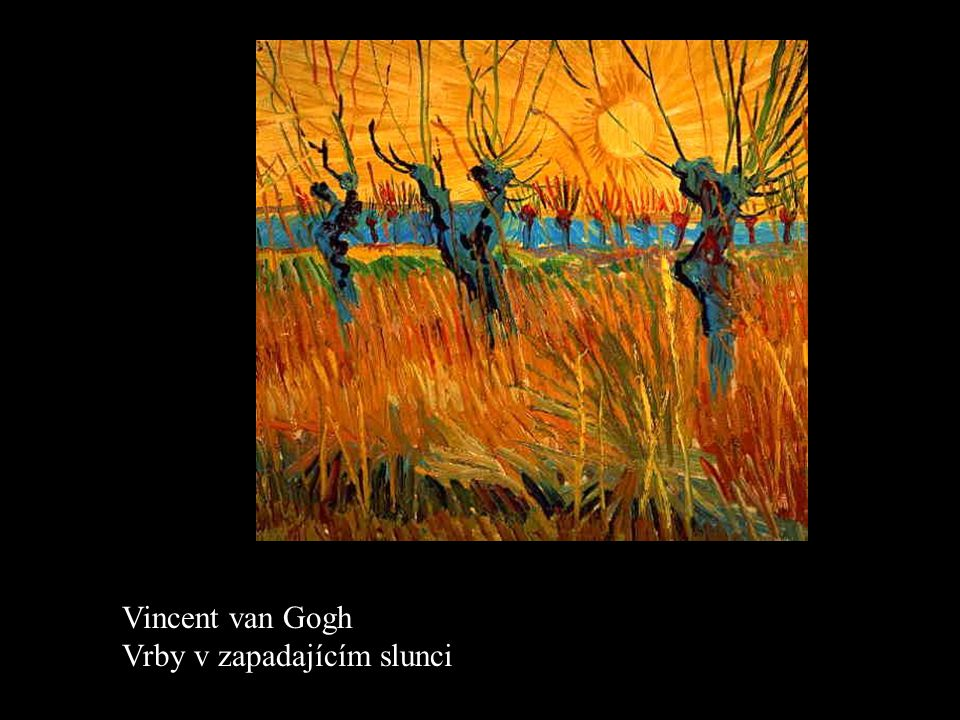 Vincent van Gogh Vrby v zapadajícím slunci