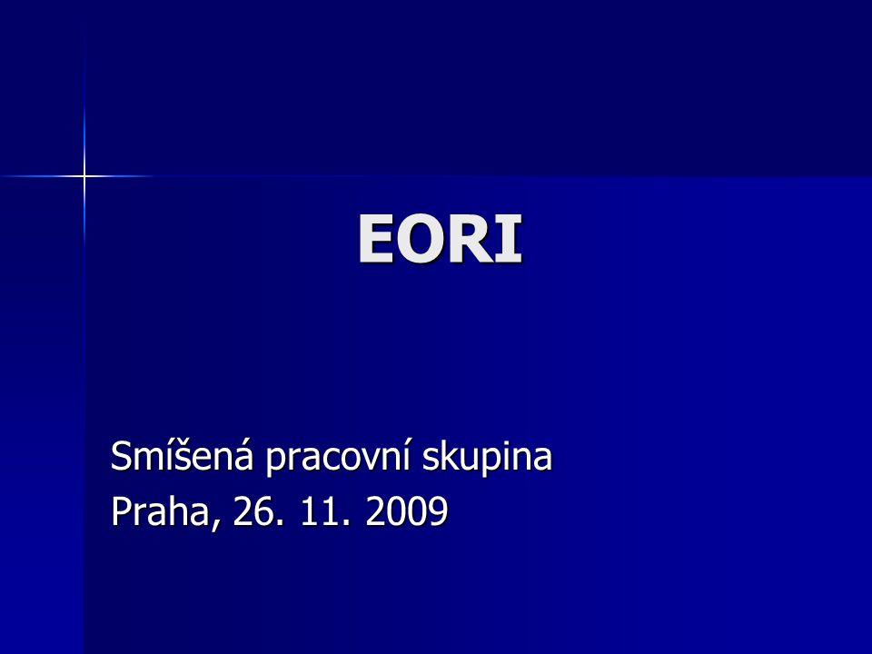 EORI Smíšená pracovní skupina Praha, 26. 11. 2009