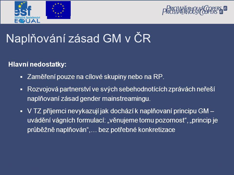 PricewaterhouseCoopers Date Page 26 Naplňování zásad GM v ČR Hlavní nedostatky:  Zaměření pouze na cílové skupiny nebo na RP.  Rozvojová partnerství
