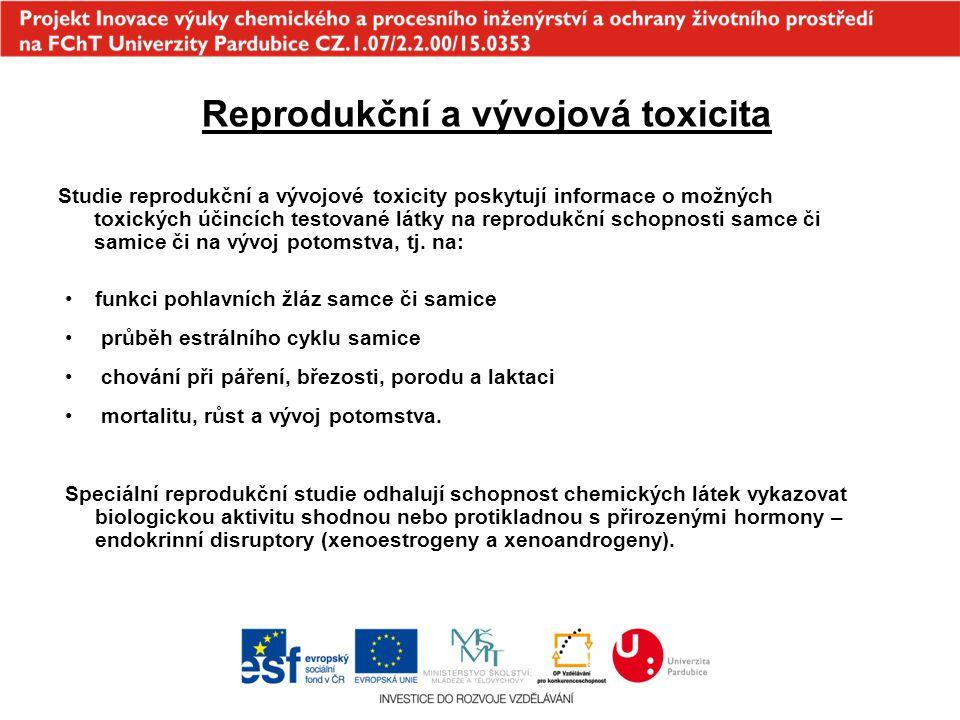 Reprodukční a vývojová toxicita Studie reprodukční a vývojové toxicity poskytují informace o možných toxických účincích testované látky na reprodukční