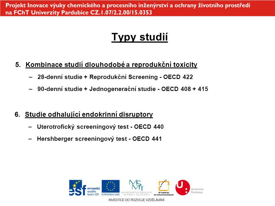 Typy studií 5.Kombinace studií dlouhodobé a reprodukční toxicity –28-denní studie + Reprodukční Screening - OECD 422 –90-denní studie + Jednogenerační