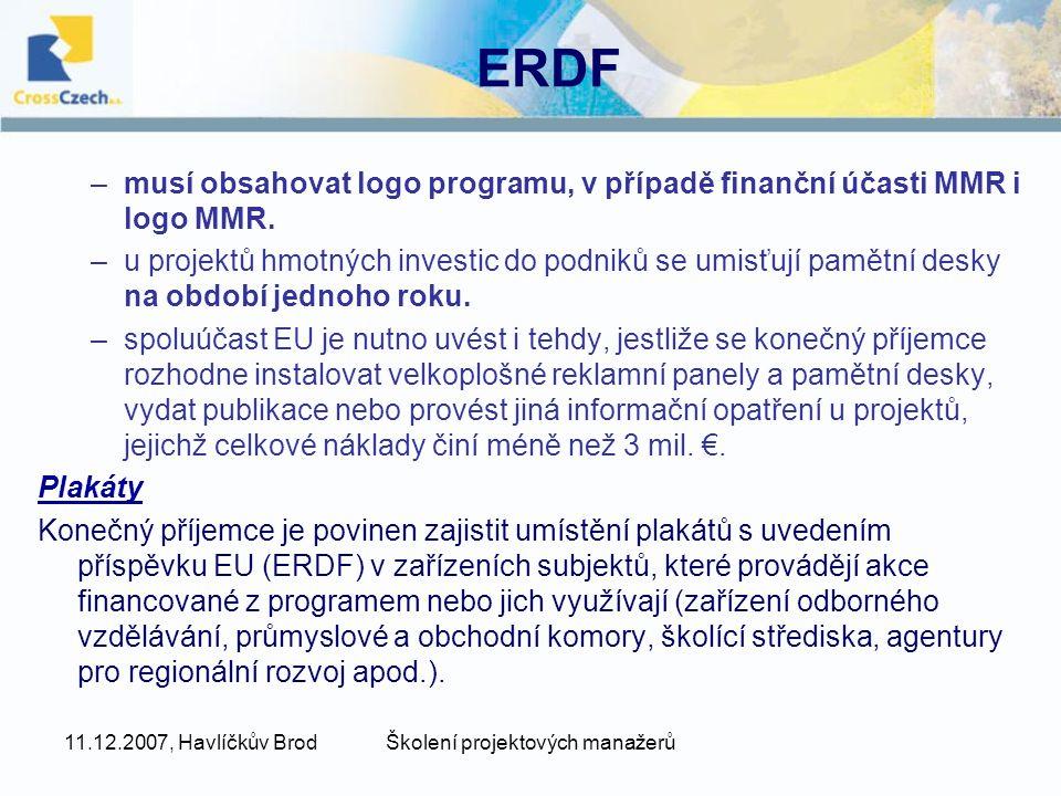 11.12.2007, Havlíčkův BrodŠkolení projektových manažerů ERDF –musí obsahovat logo programu, v případě finanční účasti MMR i logo MMR.