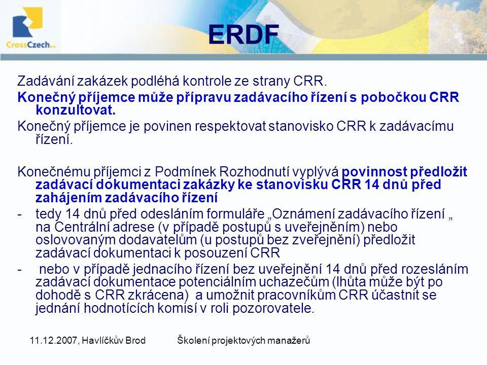 11.12.2007, Havlíčkův BrodŠkolení projektových manažerů ERDF Zadávání zakázek podléhá kontrole ze strany CRR.