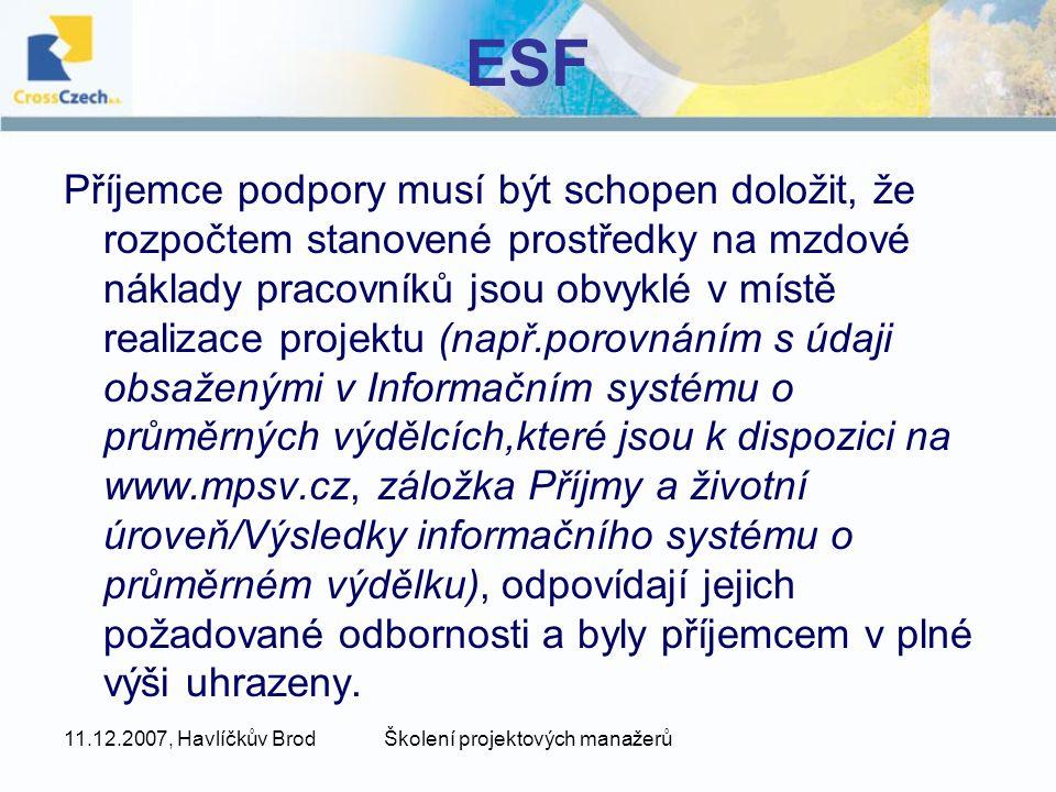 11.12.2007, Havlíčkův BrodŠkolení projektových manažerů ESF Hodnotící komise U zakázek od 500 001 bez DPH provádí výběr z došlých nabídek hodnotící komise.