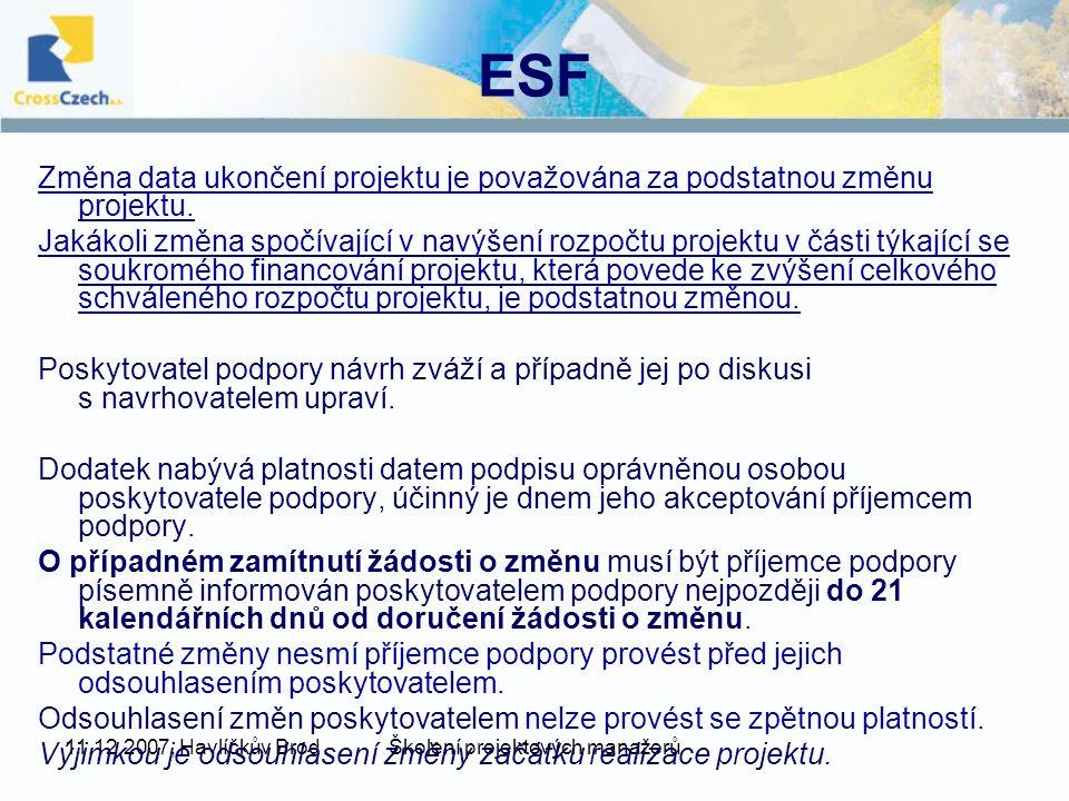 11.12.2007, Havlíčkův BrodŠkolení projektových manažerů ESF Změna data ukončení projektu je považována za podstatnou změnu projektu.