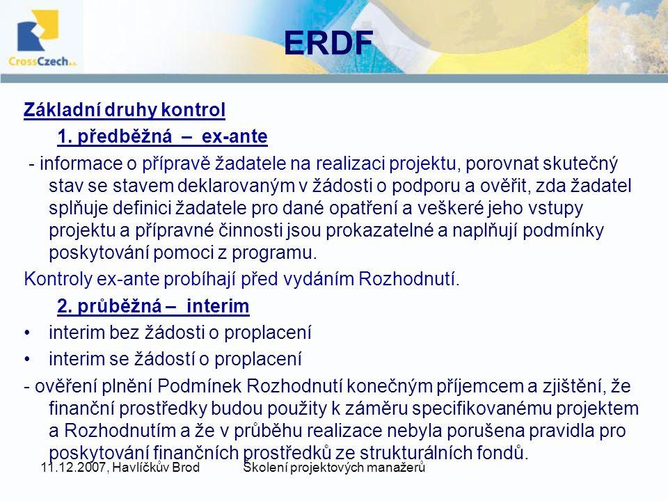 11.12.2007, Havlíčkův BrodŠkolení projektových manažerů ERDF Základní druhy kontrol 1.