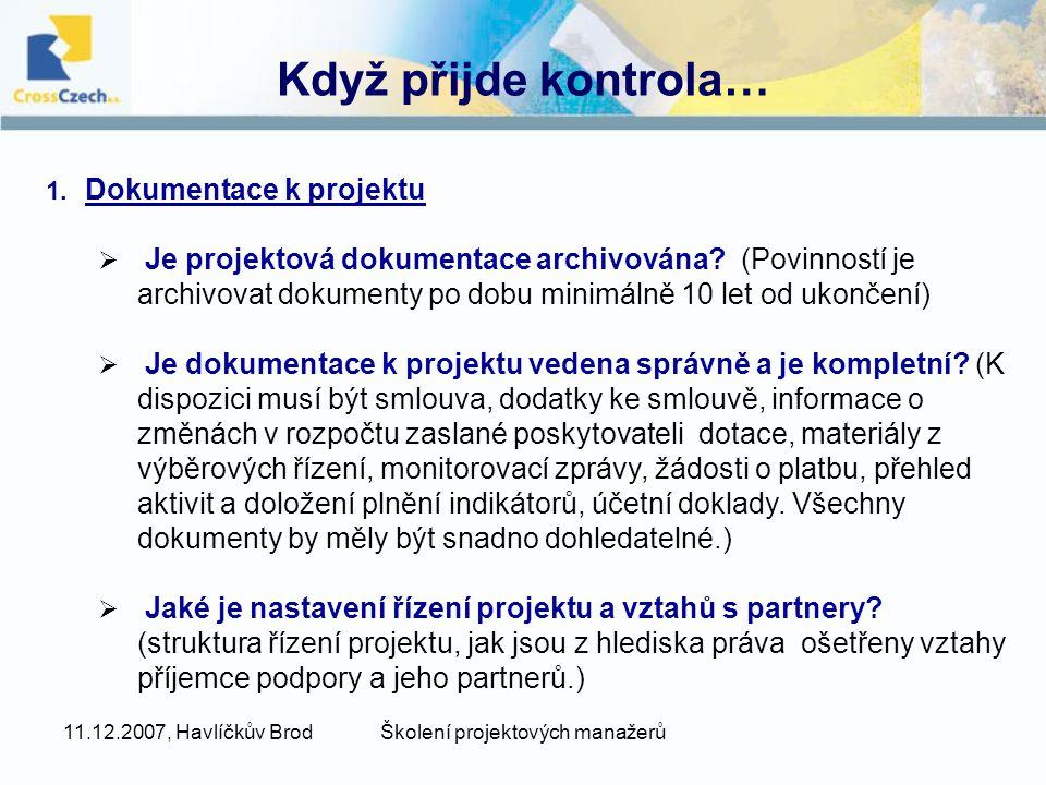 11.12.2007, Havlíčkův BrodŠkolení projektových manažerů Když přijde kontrola… 1.