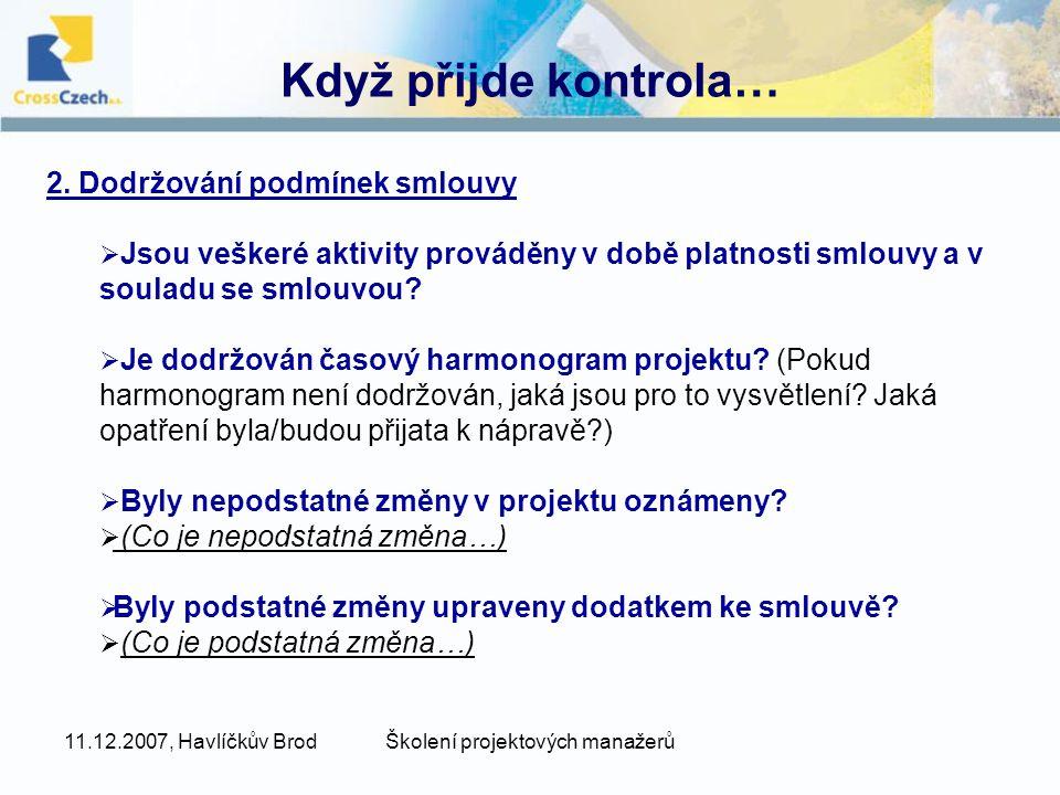 11.12.2007, Havlíčkův BrodŠkolení projektových manažerů Když přijde kontrola… 2.