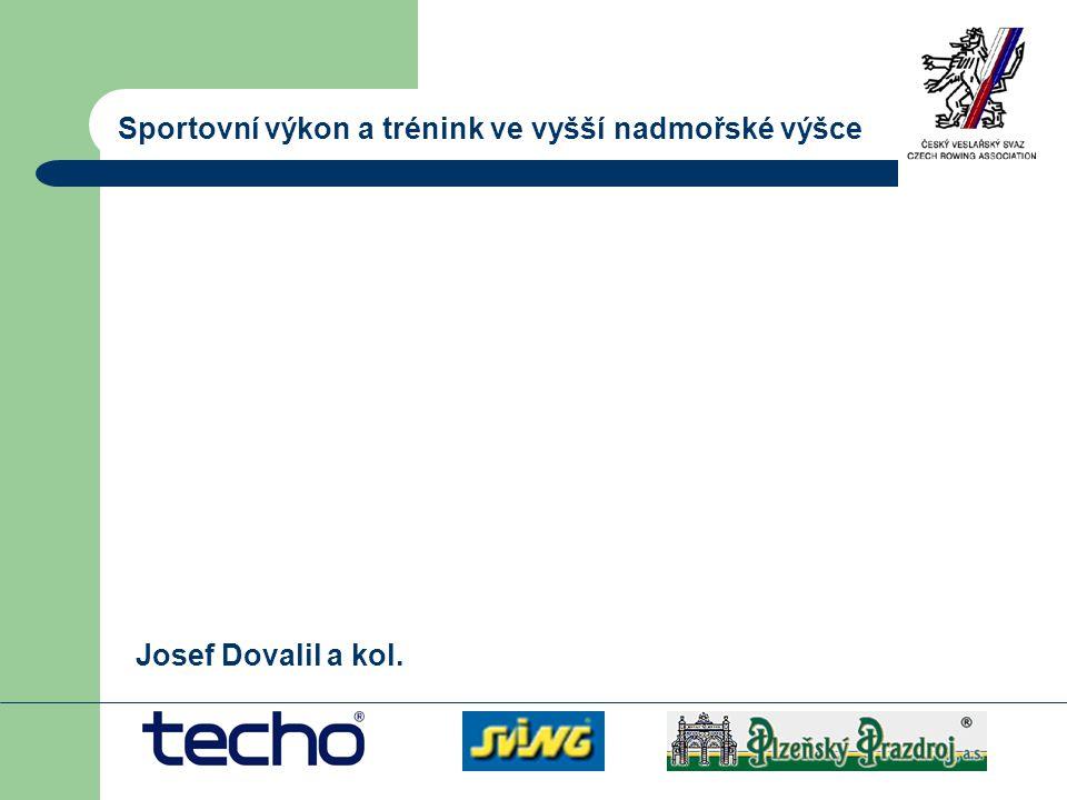 Sportovní výkon a trénink ve vyšší nadmořské výšce Josef Dovalil a kol.