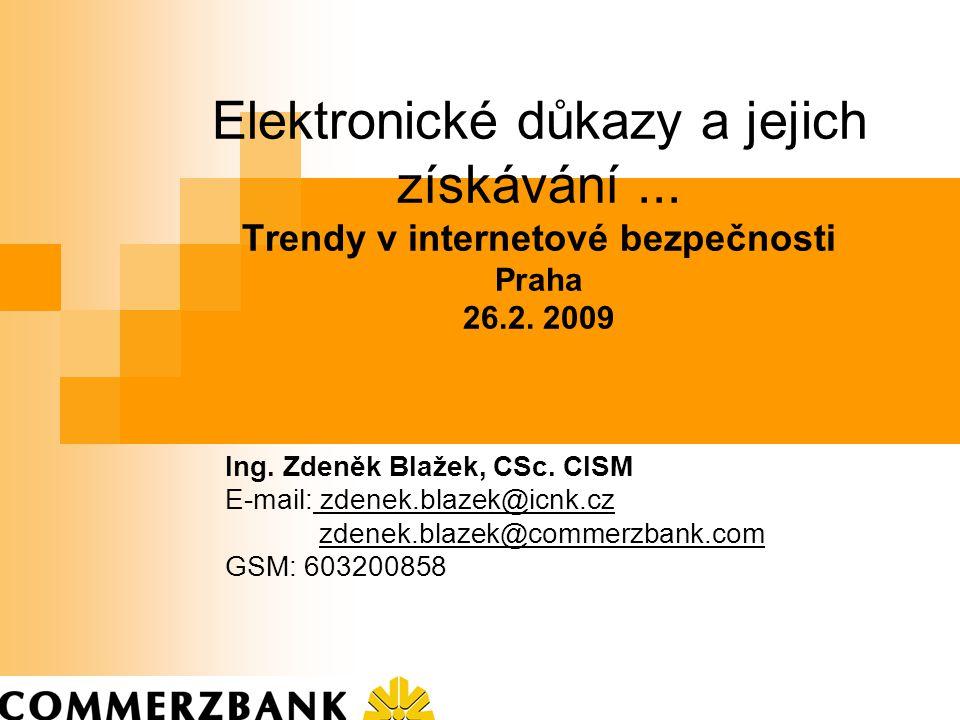 Elektronické důkazy a jejich získávání...Trendy v internetové bezpečnosti Praha 26.2.