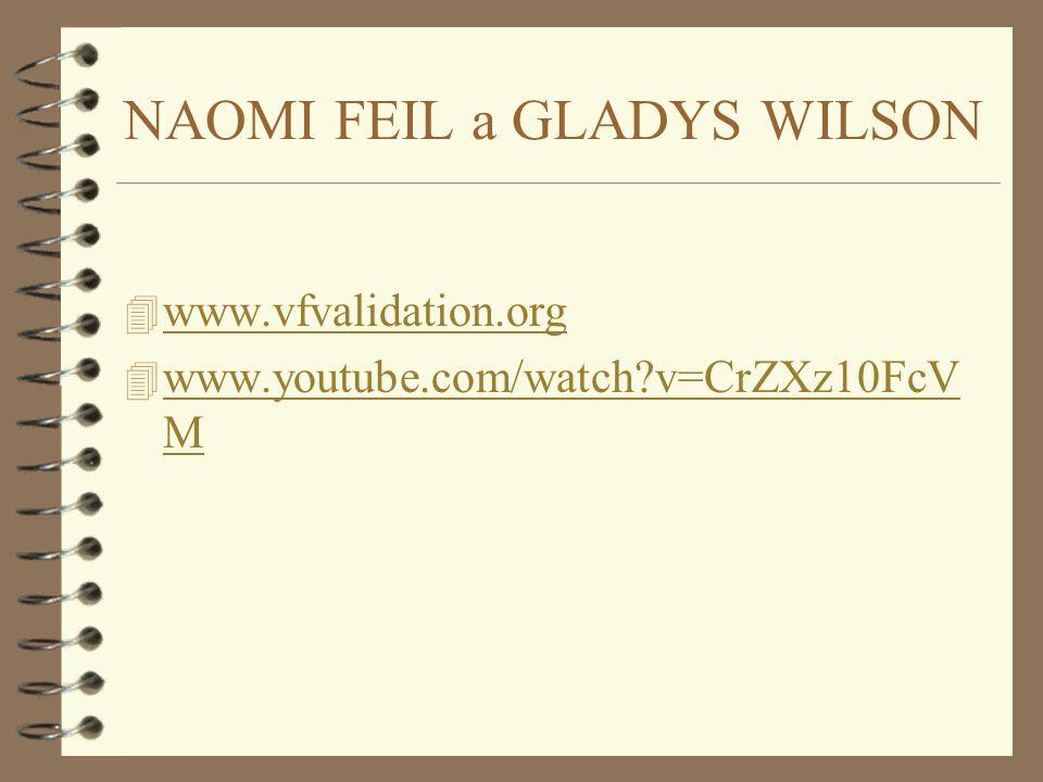 NAOMI FEIL a GLADYS WILSON 4 www.vfvalidation.org www.vfvalidation.org 4 www.youtube.com/watch?v=CrZXz10FcV M www.youtube.com/watch?v=CrZXz10FcV M