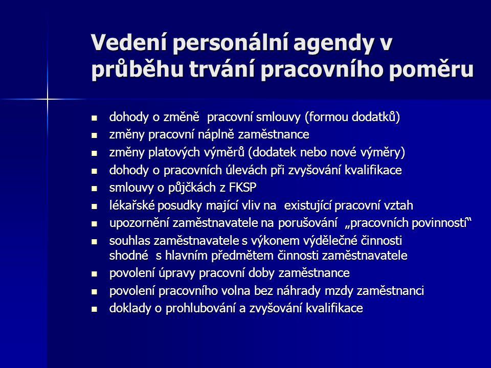 Vedení personální agendy v průběhu trvání pracovního poměru dohody o změně pracovní smlouvy (formou dodatků) dohody o změně pracovní smlouvy (formou d