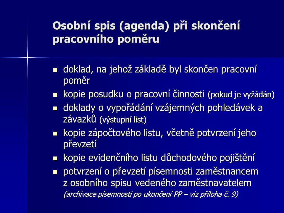 Osobní spis (agenda) při skončení pracovního poměru doklad, na jehož základě byl skončen pracovní poměr doklad, na jehož základě byl skončen pracovní