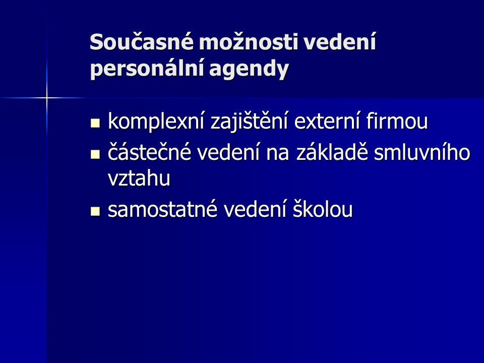 Personální agenda ve školství a právní předpisy 1) zákon č.