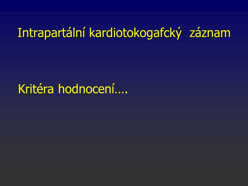 Intrapartální kardiotokogafcký záznam Kritéra hodnocení….