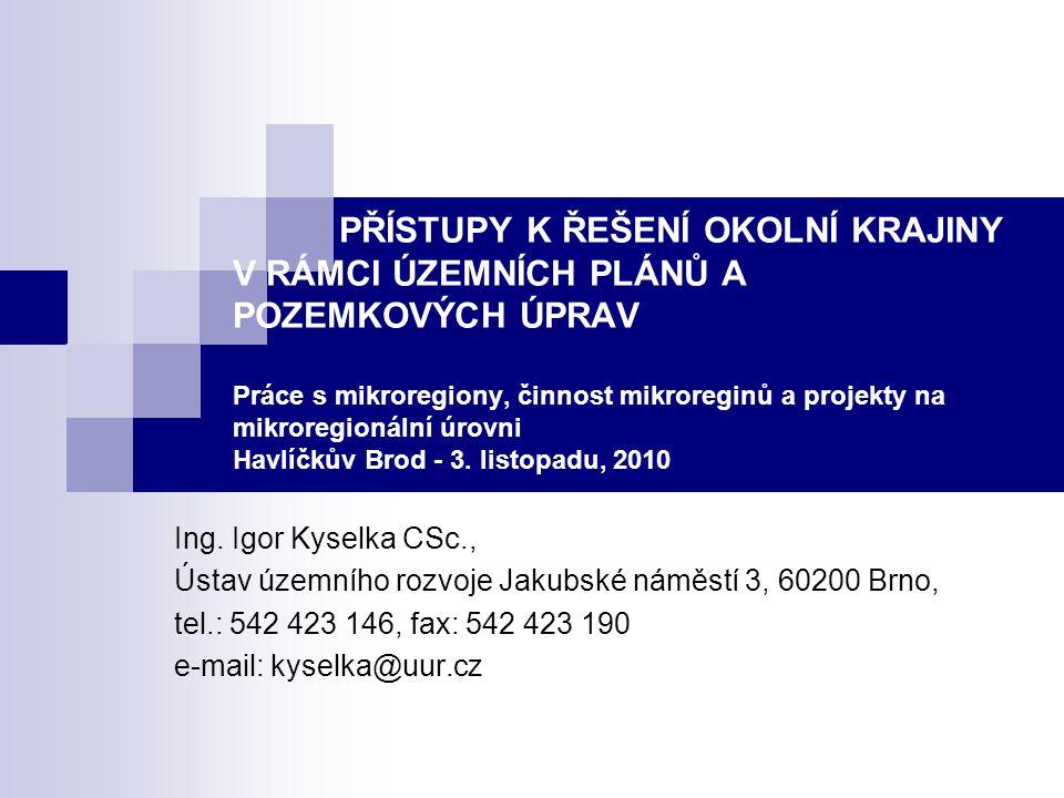 ÚSTAV ÚZEMNÍHO ROZVOJE BRNO12 LISTOPAD 2010 Veřejně prospěšné stavby, veřejně prospěšná opatření  Protierozní opatření (meze, průlehy, zasakovací pásy, příkopy, větrolamy apod.)  Územní systém ekologické stability včetně interakčních prvků, liniové i bodové zeleně  Protipovodňová opatření (nádrže, suché poldry, hráze, revitalizace a úpravy toků atd.)  Cestní síť včetně propustků, mostků, brodů apod.
