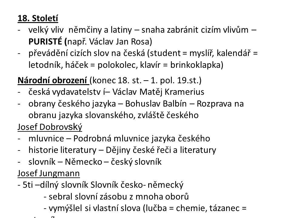 Druhá polovina 19.století - pronikání češtiny do úřadů Jan Gebauer – v roce 1902 vydal 1.